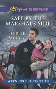Safe by the Marshal's Side ebook by Shirlee McCoy