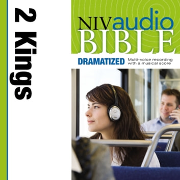 Dramatized Audio Bible - New International Version, NIV: (11) 2 Kings audiobook by Zondervan