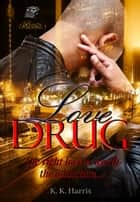 Love Drug ebook by K. K. Harris