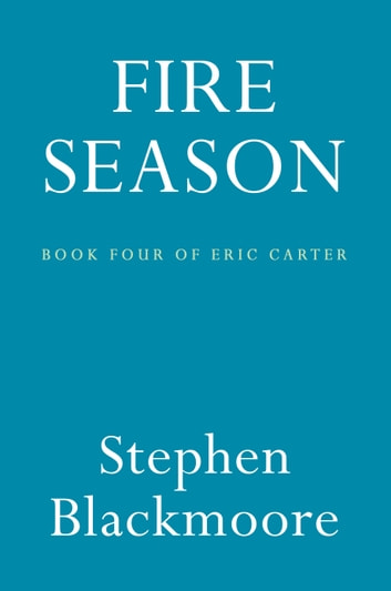 Fire Season ebook by Stephen Blackmoore