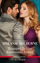 Engaged To Her Ravensdale Enemy ebook by Melanie Milburne