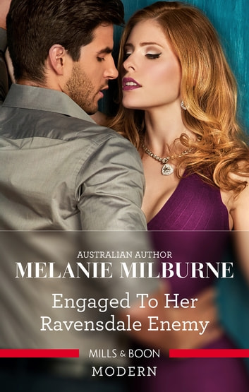 Engaged To Her Ravensdale Enemy 電子書籍 by Melanie Milburne