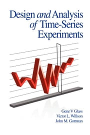 Design and Analysis of Time-Series Experiments ebook by Glass, Glass V.