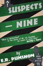 Suspects—Nine - A Bobby Owen Mystery ebook by E.R. Punshon