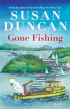 Gone Fishing eBook by Susan Duncan