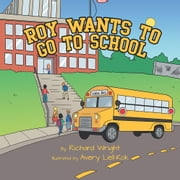 Roy wants to go to school ebook by Richard Wright