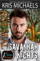 Hot SEAL, Savannah Nights ebook by