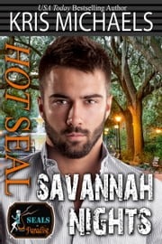 Hot SEAL, Savannah Nights ebook by Kris Michaels