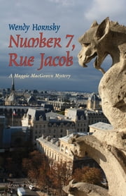 Number 7, Rue Jacob - A Maggie MacGowen Mystery ebook by Wendy Hornsby