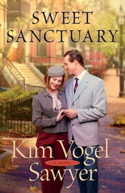 Sweet Sanctuary - A Novel by ebook by Kim Vogel Sawyer