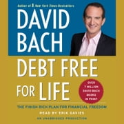 Debt Free For Life - The Finish Rich Plan for Financial Freedom audiobook by David Bach