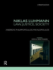 Niklas Luhmann: Law, Justice, Society ebook by Andreas Philippopoulos-Mihalopoulos