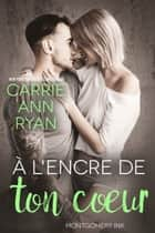 À l'encre de ton cœur ebook by Carrie Ann Ryan