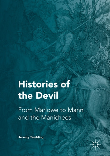 Histories of the devil ebook by jeremy tambling 9781137518323 histories of the devil from marlowe to mann and the manichees ebook by jeremy tambling fandeluxe Images