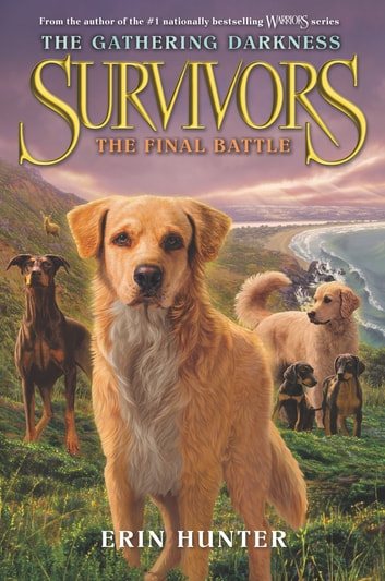 Survivors: The Gathering Darkness #6: The Final Battle ebook by Erin Hunter