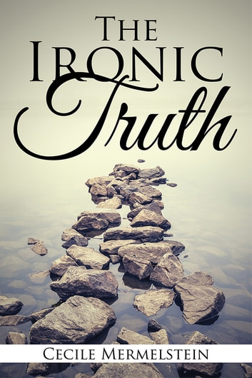 The Ironic Truth ebook by Cecile Mermelstein