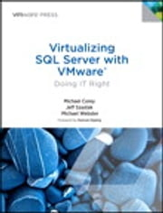 Virtualizing SQL Server with VMware - Doing IT Right ebook by Michael Corey,Jeff Szastak,Michael Webster