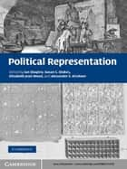 Political Representation ebook by Ian Shapiro, Susan C. Stokes, Elisabeth Jean Wood,...