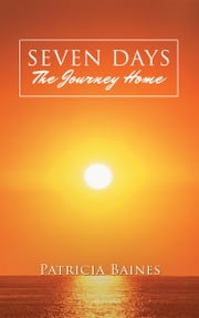 SEVEN DAYS The Journey Home ebook by Patricia Baines
