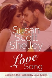 Love Song ebook by Susan Scott Shelley