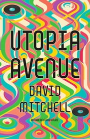 Utopia Avenue ebook by David Mitchell