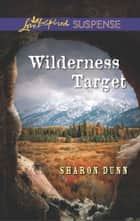 Wilderness Target - Faith in the Face of Crime ebook by Sharon Dunn