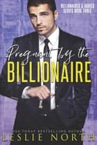 Pregnant by the Billionaire - Billionaires & Babies, #3 ebook by