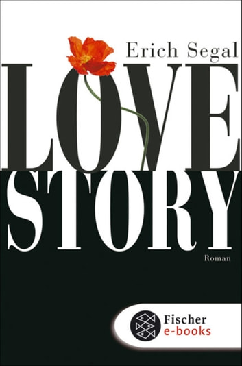 Love Story - Roman ebook by Erich Segal
