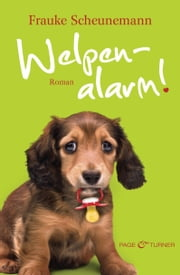 Welpenalarm! - Band 3 - Roman ebook by Frauke Scheunemann