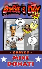 Zombie's day 3 ! ebook by Mike Donati