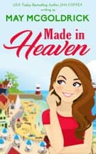 Made in Heaven ebook by May McGoldrick, Jan Coffey