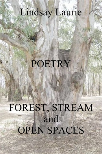 Forest, Stream, and Open Spaces ebook by Lindsay Laurie