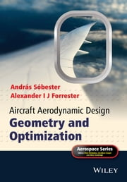 Aircraft Aerodynamic Design - Geometry and Optimization ebook by Alexander I J Forrester,András Sóbester