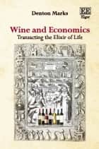 Wine and Economics - Transacting the Elixir of Life ebook by