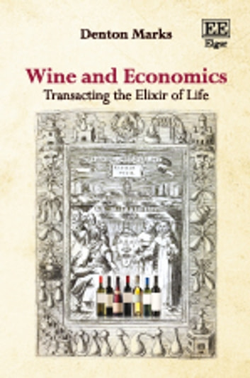 Wine and Economics - Transacting the Elixir of Life ebook by Denton Marks