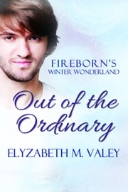 Out of the Ordinary ebook by Elyzabeth M. VaLey