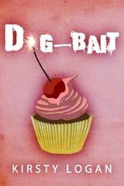Dog-Bait ebook by Kirsty Logan