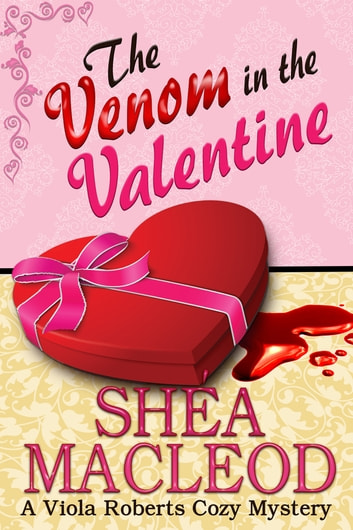The Venom in the Valentine - A Viola Roberts Cozy Mystery ebook by Shéa MacLeod