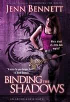 Binding the Shadows ebook by Jenn Bennett