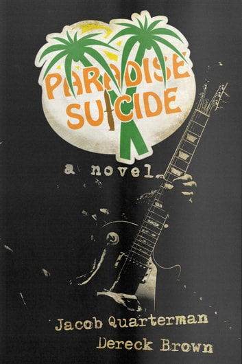 Paradise Suicide ebook by Jacob Quarterman,Dereck Brown