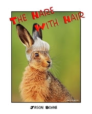 The Hare with Hair ebook by Jason Bohne
