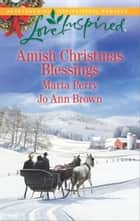 Amish Christmas Blessings - The Midwife's Christmas Surprise\A Christmas to Remember ebook by Marta Perry, Jo Ann Brown
