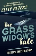 Grass Widow's Tale ebook by Ellis Peters