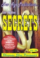 New Age Meditations...Life's Hidden Secrets.(Vol-06) ebook by Bhagavan Shree Prasannaji