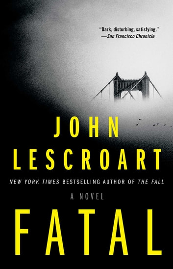 Fatal - A Novel ebook by John Lescroart