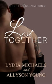 Lost Together - Degrees of Separation, #2 ebook by Lydia Michaels, Allyson Young