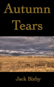 Autumn Tears ebook by Jack Bixby