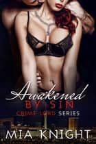 Awakened by Sin ebook by Mia Knight
