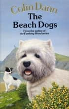 The Beach Dogs ebook by Colin Dann