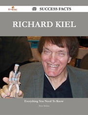 Richard Kiel 60 Success Facts - Everything you need to know about Richard Kiel ebook by Peter Molina